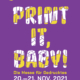 Flyer Print it, Baby! 2021